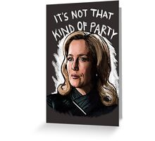 It's Not That Kind Of Party Greeting Card