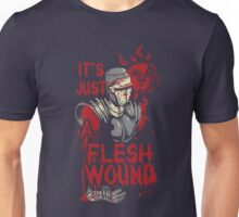 Monty it's just a Flesh Wound Unisex T-Shirt