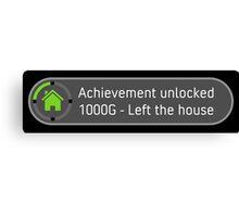 Achievement unlocked Left the house. Canvas Print