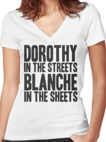 DOROTHY IN THE STREETS BLANCHE IN THE SHEETS Women's Fitted V-Neck T-Shirt