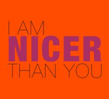 I am nicer than YOU Kids Clothes