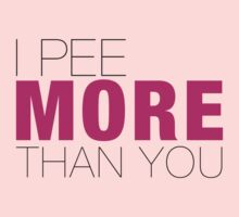 I pee more than YOU One Piece - Long Sleeve