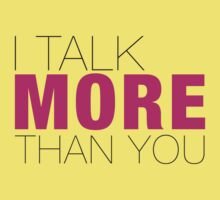 I talk more than YOU Baby Tee