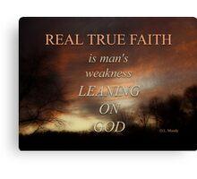 TRUE FAITH (2) Canvas Print