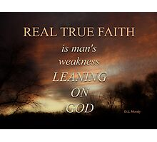 TRUE FAITH (2) Photographic Print