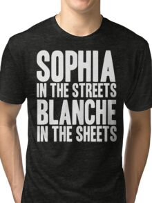 SOPHIA IN THE STREETS BLANCHE IN THE SHEETS Tri-blend T-Shirt