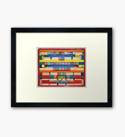 Creativity is Intelligence Having Fun Framed Print