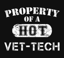 Property Of A Hot Vet-Tech - Tshirts & Accessories by tshirts2015