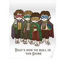 That's how we roll in the Shire  Poster