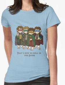 That's how we roll in the Shire  Womens Fitted T-Shirt