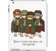 That's how we roll in the Shire  iPad Case/Skin