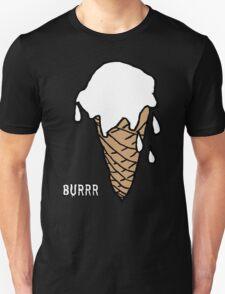 Vanilla , Burrr ! T-Shirt