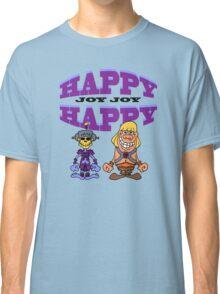 Happy Happy Joy Joy Classic T-Shirt