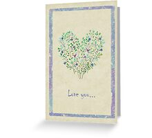 Love you... Greeting Card