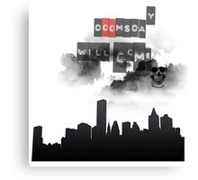 Doomsday will come Canvas Print