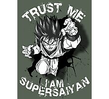 Trust Me I am Supersaiyan Photographic Print