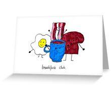 Breakfast club  Greeting Card