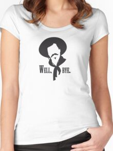 Curly Bill would like to see you go. Women's Fitted Scoop T-Shirt
