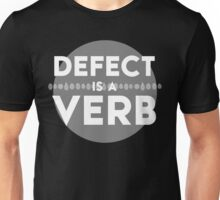 Defect Is a Verb Unisex T-Shirt