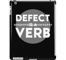 Defect Is a Verb iPad Case/Skin