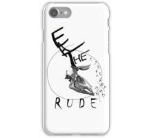 Eat the Rude - clock iPhone Case/Skin