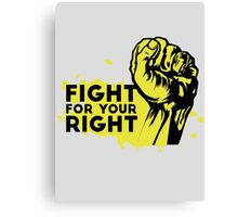 Fight For Your Right Canvas Print