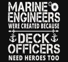 marine engineers were created because deck officers need heroes too by imgarry