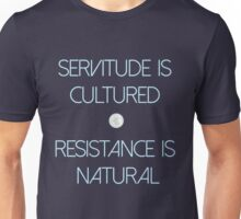 Servitude Is Cultured Unisex T-Shirt