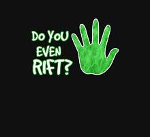 Do you even rift? Unisex T-Shirt