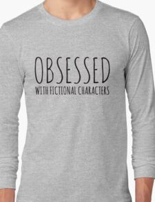 Obsessed with fictional characters (black) Long Sleeve T-Shirt