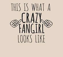 this is what a crazy fangirl looks like Women's Relaxed Fit T-Shirt