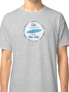 Life is a journey - surf waves Classic T-Shirt