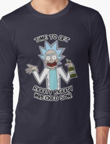 Time to get riggity riggity wrecked son Long Sleeve T-Shirt