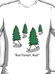 """Run Forest, Run!"" - Forrest Gump Pun T-Shirt"