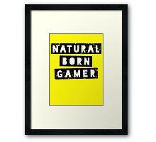 Natural Born Gamer Framed Print