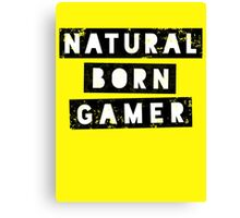 Natural Born Gamer Canvas Print
