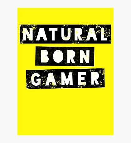 Natural Born Gamer Photographic Print