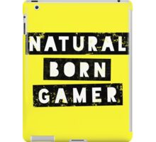 Natural Born Gamer iPad Case/Skin