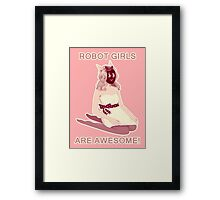 Robot girls are AWESOME! Framed Print