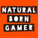 Natural Born Gamer by nametaken