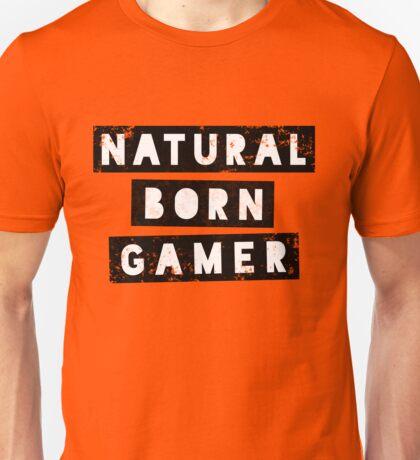 Natural Born Gamer Unisex T-Shirt