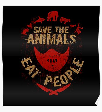 save the animals, EAT PEOPLE Poster
