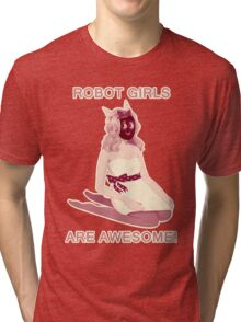Robot girls are AWESOME! Tri-blend T-Shirt