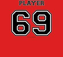 Player 69 Unisex T-Shirt