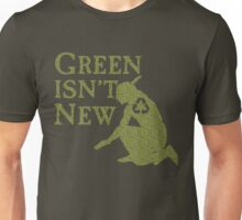 Green Isn't New (Green) Unisex T-Shirt