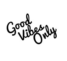 Good Vibes Only by SailorMeg