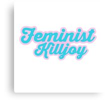 Adorable Feminist Killjoy Canvas Print