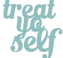 Treat Yo Self Blue Aqua Design by SailorMeg