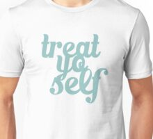 Treat Yo Self Blue Aqua Design Unisex T-Shirt