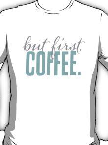 But First Coffee Chalkboard Design T-Shirt